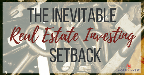 The Inevitable Real Estate Investing Setback