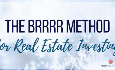 The BRRRR Method for Real Estate Investing
