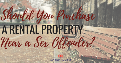 Should You Purchase a Rental Property Near a Sex Offender?