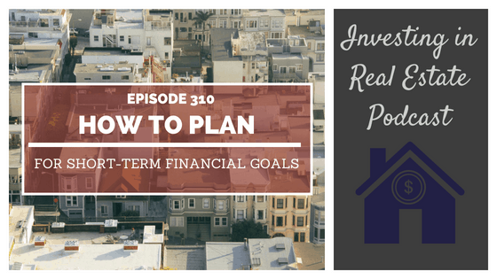 EP310: How to Plan for Short-Term Financial Goals (encore episode)