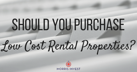 Should You Purchase Low Cost Rental Properties?