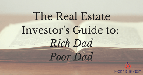 The Real Estate Investor's Guide to: Rich Dad Poor Dad by Robert Kiyosaki