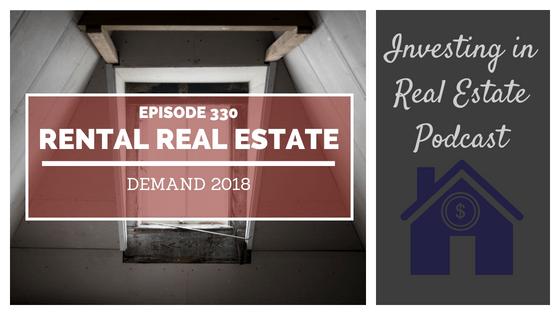 EP330: Rental Real Estate Demand 2018