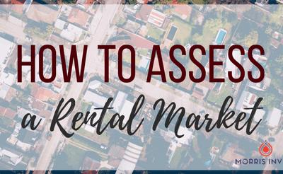 How to Assess a Rental Market