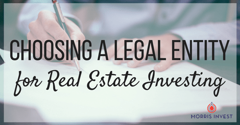 Choosing a Legal Entity for Real Estate Investing
