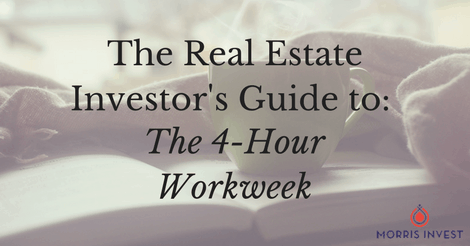 The Real Estate Investor's Guide to: The 4-Hour Workweek by Tim Ferriss