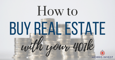 How to Buy Real Estate with Your 401k