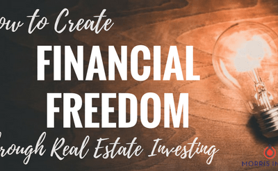 How to Create Financial Freedom through Real Estate Investing