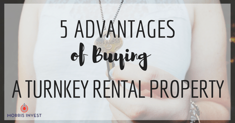 5 Advantages of Buying a Turnkey Rental Property