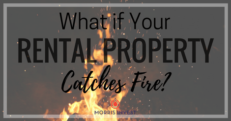 What If Your Rental Property Catches Fire?