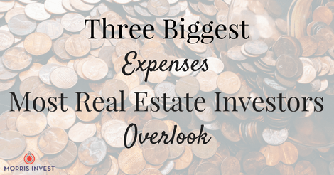 3 Biggest Expenses Most Real Estate Investors Overlook