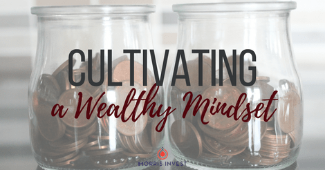 Cultivating a Wealthy Mindset