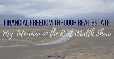 Financial Freedom Through Real Estate – My Interview on the Real Wealth Show