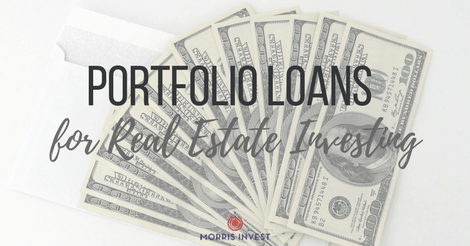 Portfolio Loans for Real Estate Investing