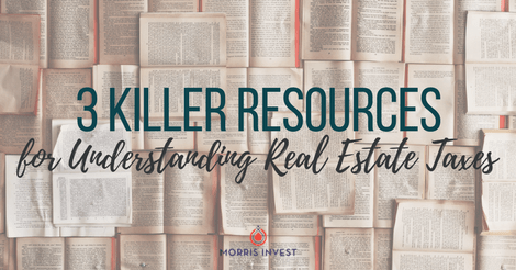 3 Killer Resources for Understanding Real Estate Taxes