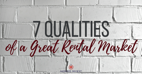 7 Qualities of a Great Rental Market