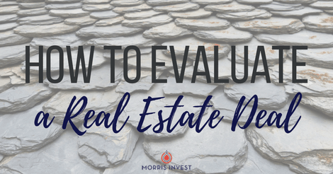 How to Evaluate a Real Estate Deal