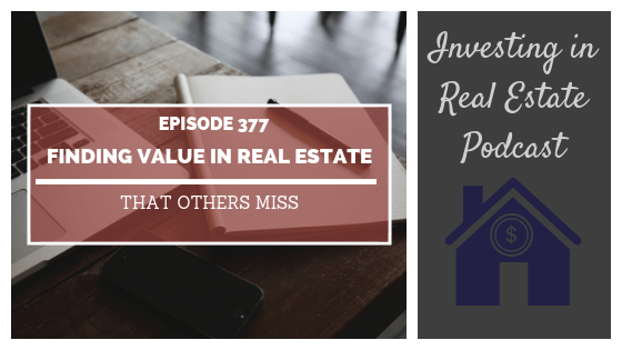 EP377: Finding Value in Real Estate That Others Miss – Interview with Dr. Dan Handford