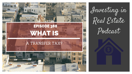 EP388: What Is a Transfer Tax?