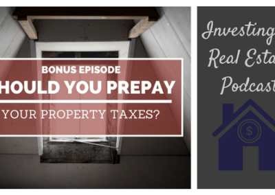 BONUS EPISODE: Should You Prepay Your Property Taxes?