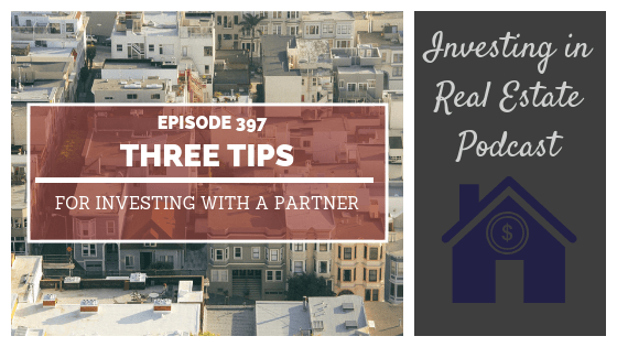 EP397: Three Tips for Investing with a Partner