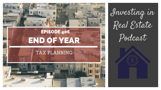 End of Year Tax Planning – Episode 406