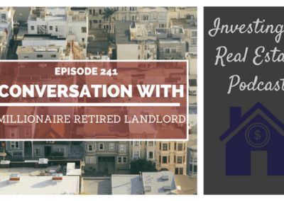 EP241:  A Conversation with a Millionaire Retired Landlord