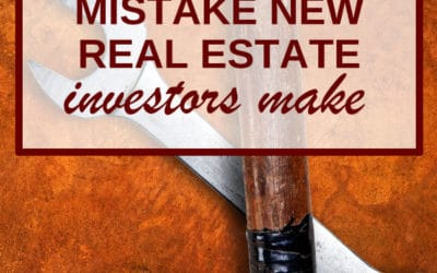 The Biggest Mistake New Real Estate Investors Make