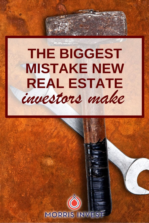 biggest mistake real estate investing