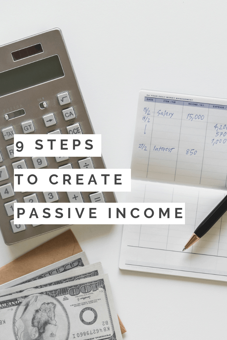 9 Simple Steps to Creating Passive Income