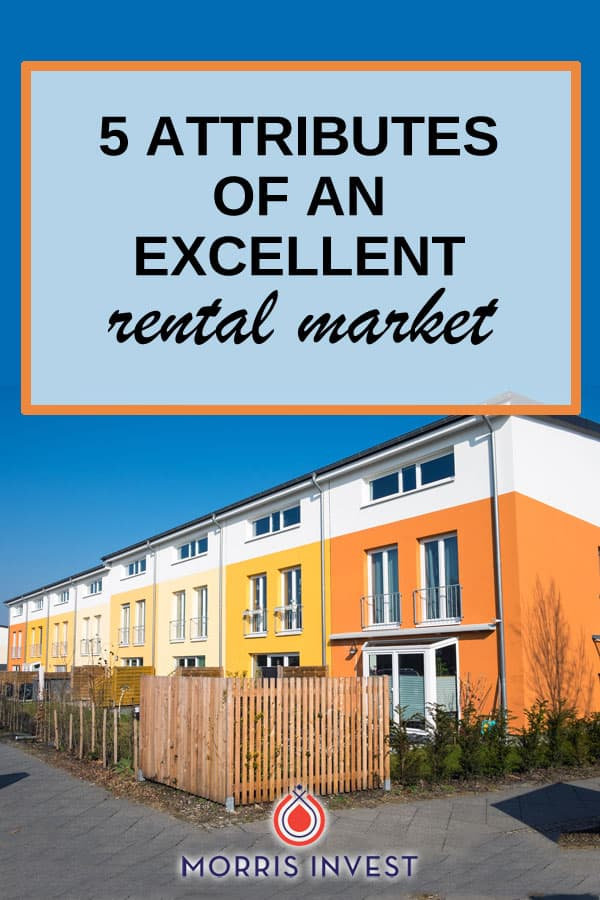 How do you go about finding a rental market that will produce high return on investment? Consider these 5 attributes of an excellent rental market.