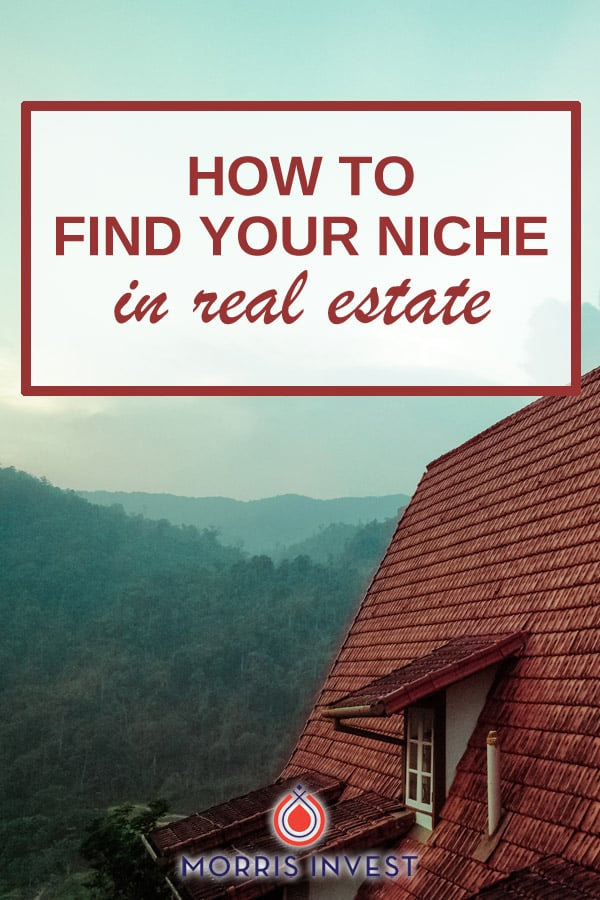 Real estate investing options: How to find your niche in real estate investing.