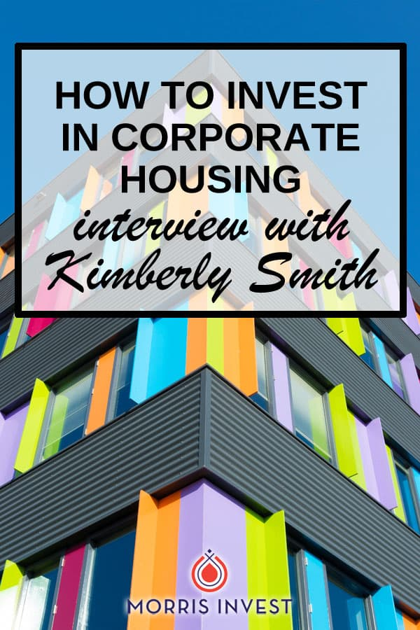 Real estate investor? Find out how to invest in corporate housing in this interview with Kimberly Smith.