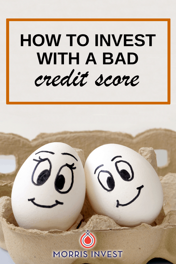 You can invest in real estate without using credit. It might require you to be a little more creative, but where there's a will, there's a way. Here's how to invest with a bad credit score.