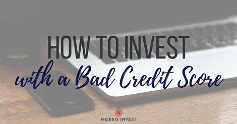 How to Invest with a Bad Credit Score