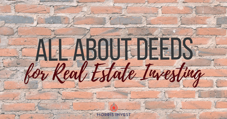 All About Deeds for Real Estate Investing