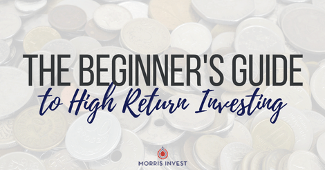 The Beginner's Guide to High Return Investing