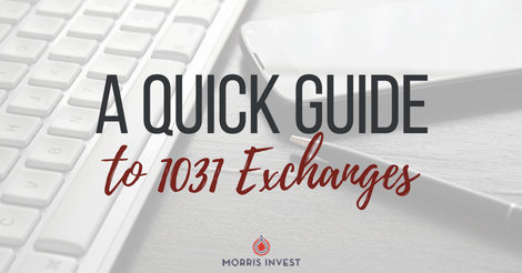 A Quick Guide to 1031 Exchanges