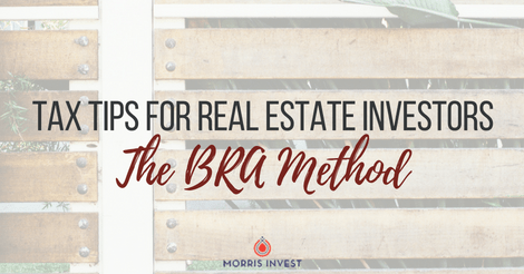 Tax Tips for Real Estate Investors: The BRA Method