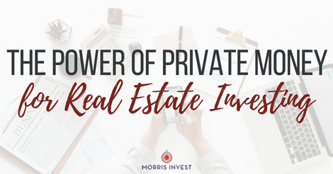 The Power of Private Money for Real Estate Investing