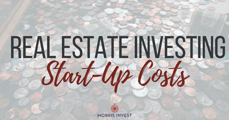 Real Estate Investing Start-Up Costs