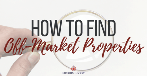 How to Find Off-Market Properties