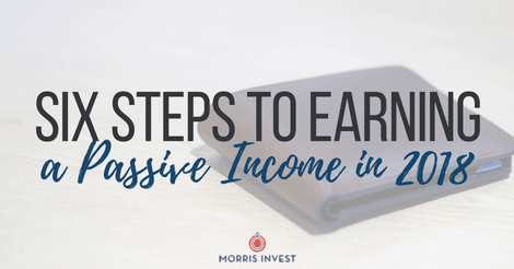Six Steps to Earning a Passive Income in 2018
