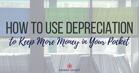 How to Use Depreciation to Keep More Money in Your Pocket