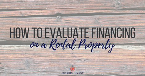 How to Evaluate Financing on a Rental Property