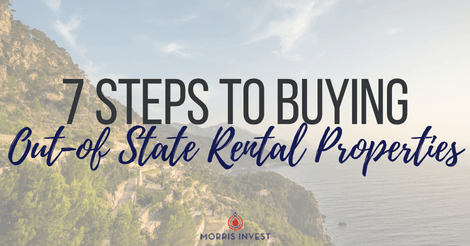 7 Steps to Buying Out-of State Rental Properties