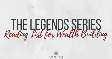 The Legends Series: Reading List for Wealth Building