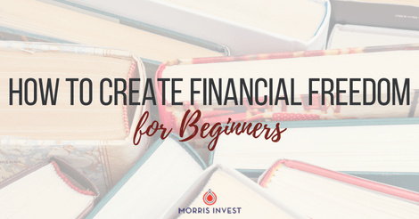 How to Create Financial Freedom for Beginners