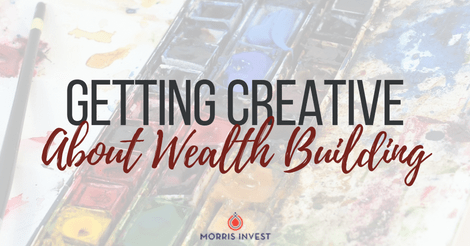 Getting Creative About Wealth Building