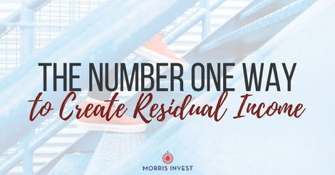 The Number One Way to Create Residual Income